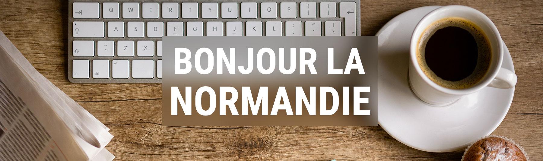 Bonjour la Normandie !