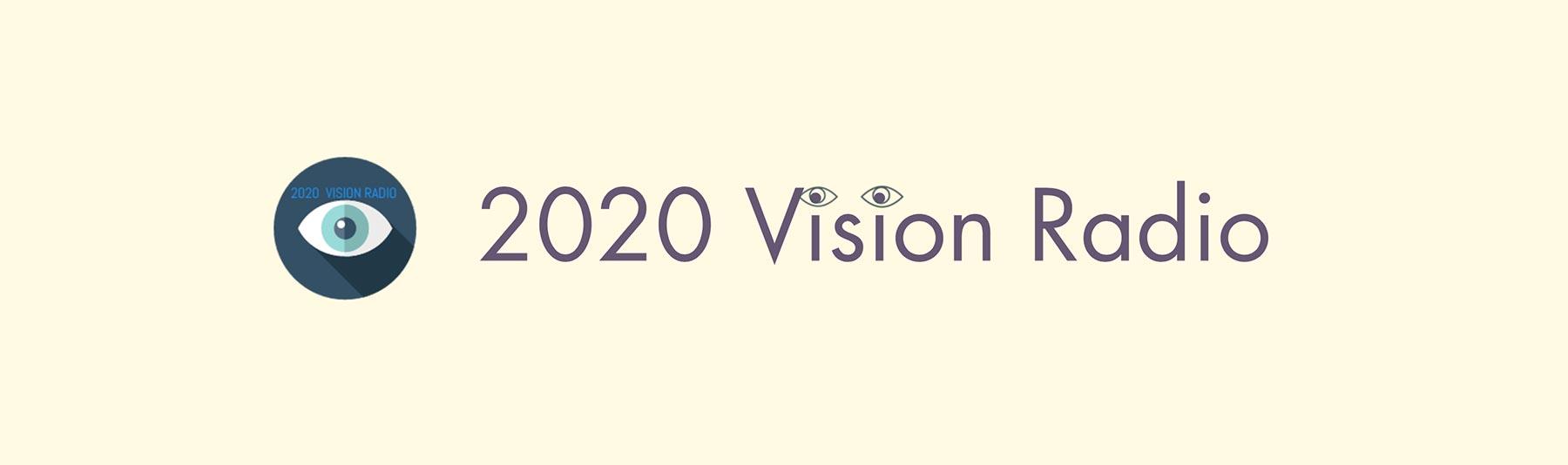 2020 Visions Radio Show