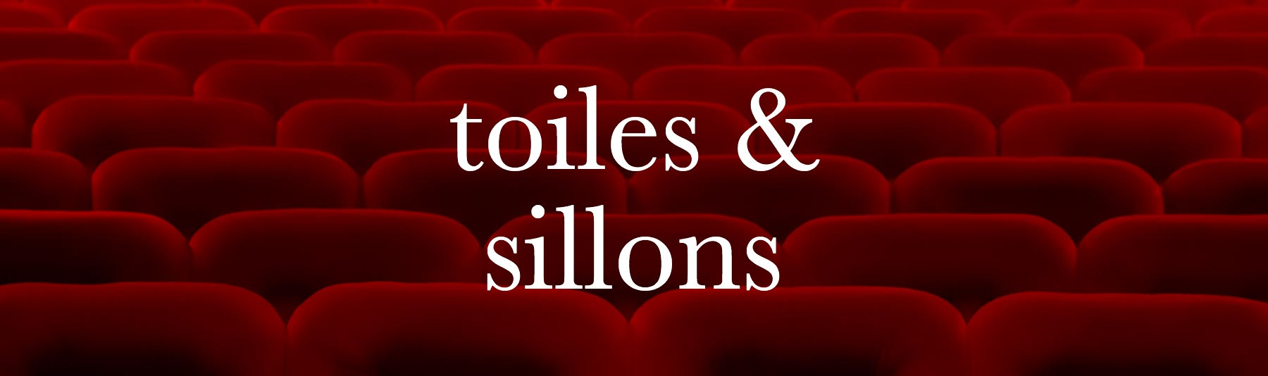 Toiles & Sillon