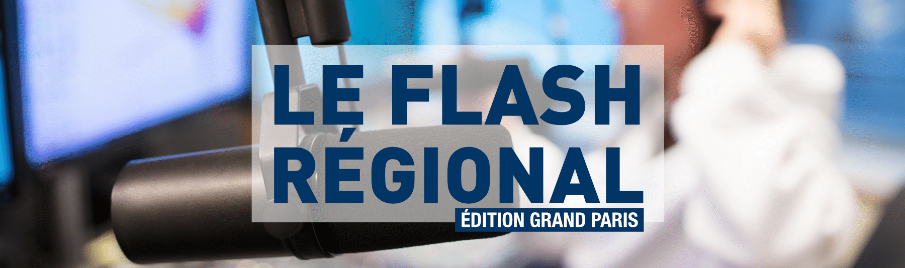Le Flash Régional Grand Paris