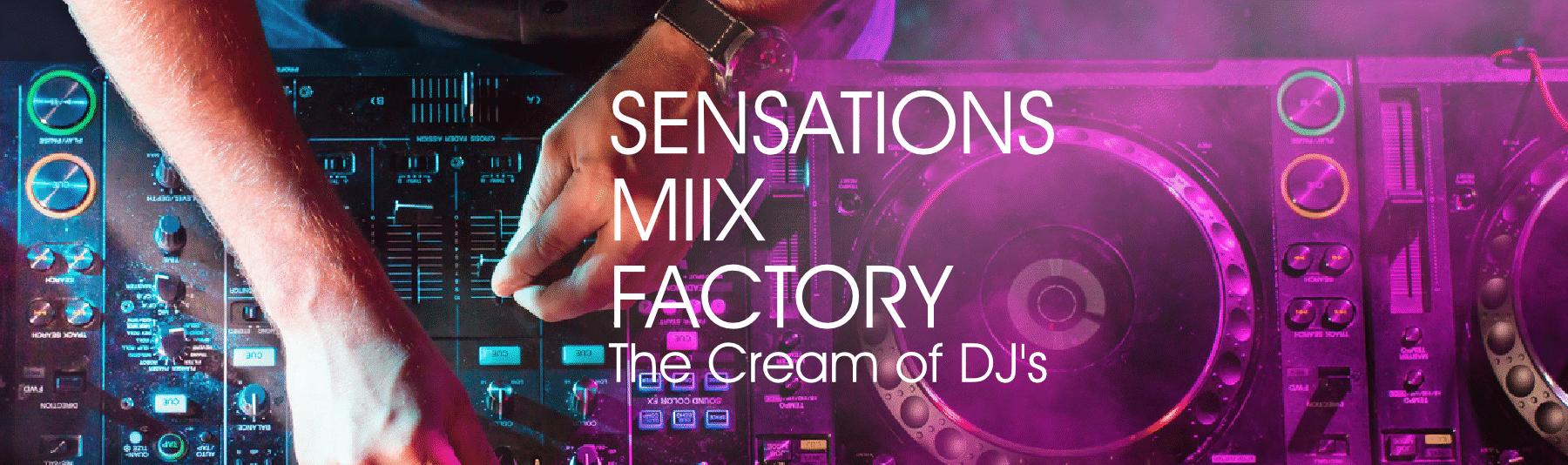Sensations Miix Factory
